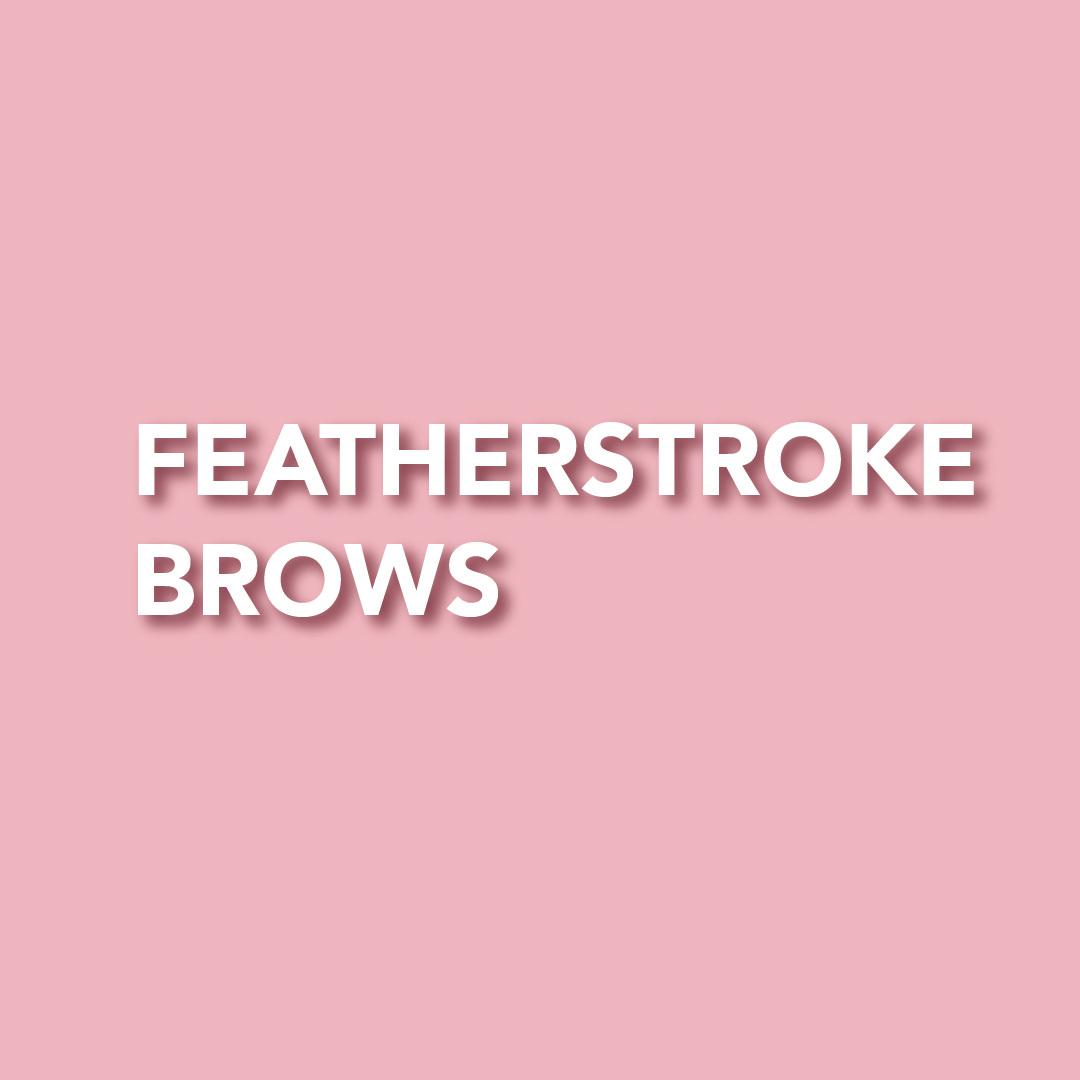 FEATHERSTROKE BROWS AT BEAUTY & BRONZE